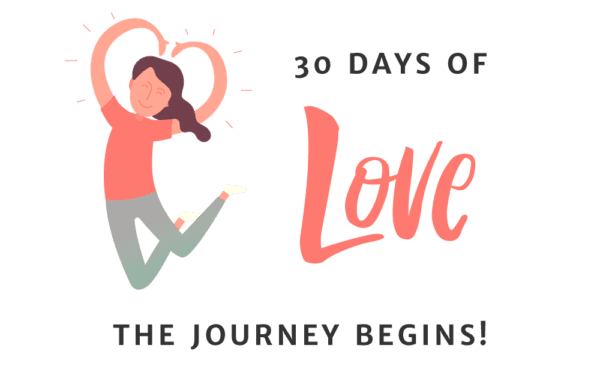 30 Days of Love Begins!
