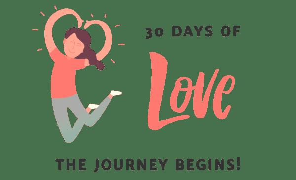 30 Days of Love Begins!