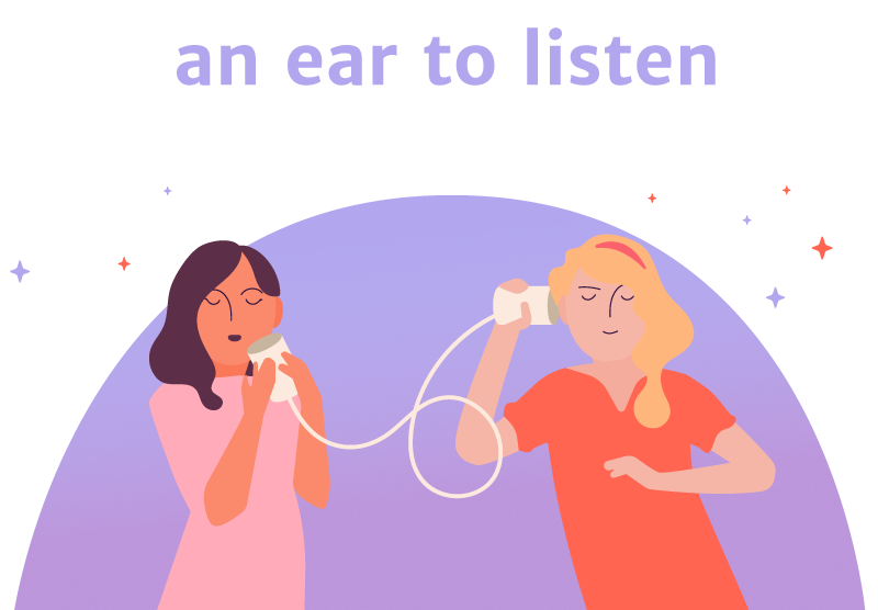 an ear to listen