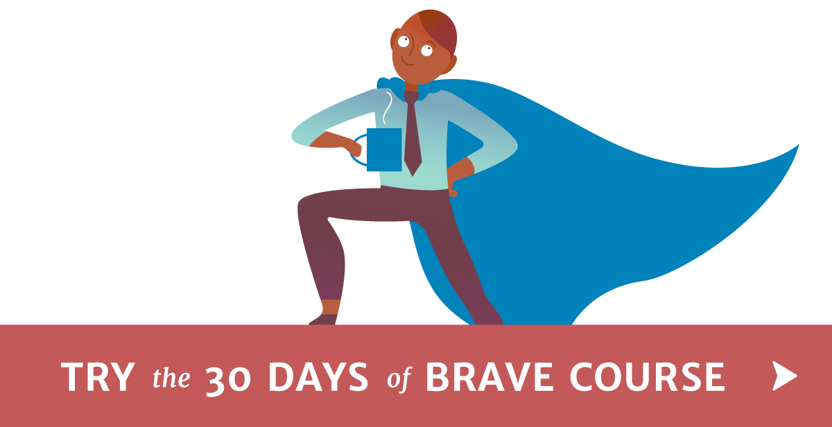 Try 30 Days of Brave Course