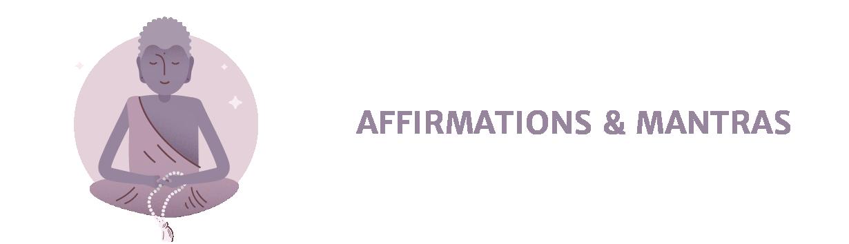 Affirmations & Mantras